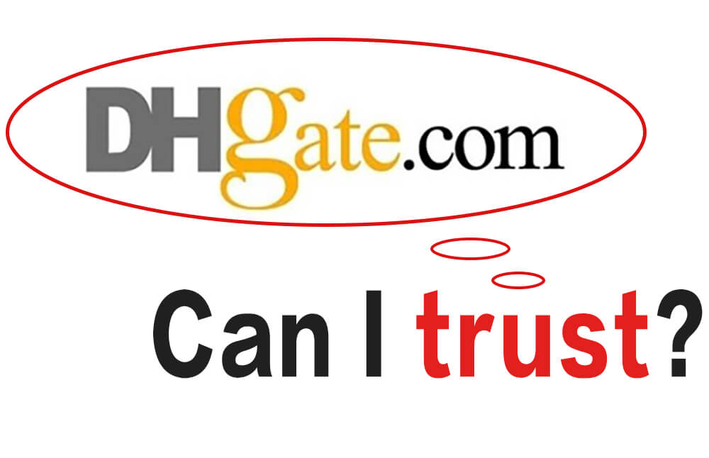 Is Dhgate Safe To Buy?