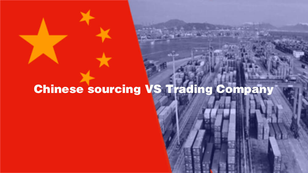 Chinese sourcing VS Trading Company: What Is The Difference?
