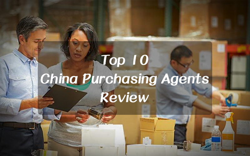 Looking for TOP 10 China Purchasing Agent Review