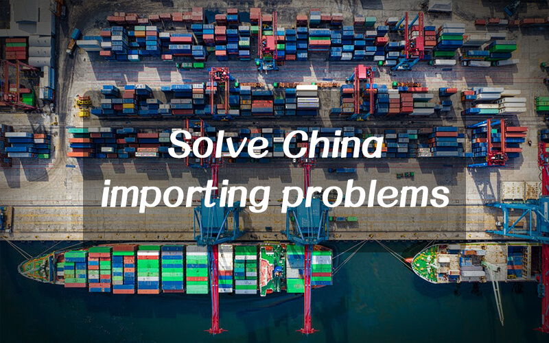 Helping Solve problems you must face when importing from China