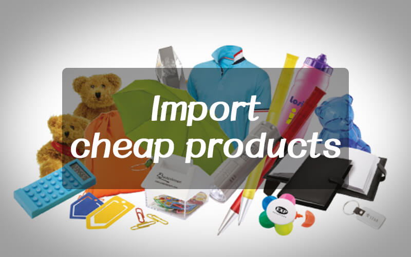 How to import the cheap products from China?