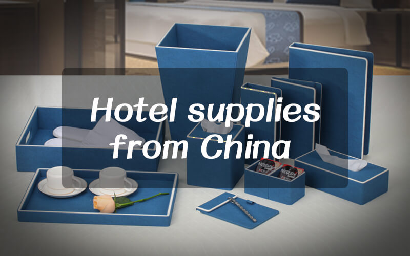 How to wholesale hotel supplies from China?