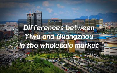 TOP 12 differences of wholesale market China in Yiwu and Guangzhou
