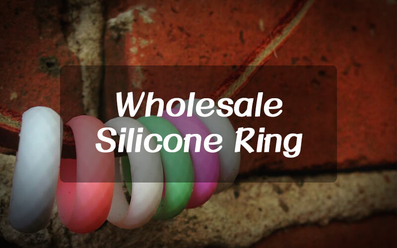 TOP 6 questions you concern when wholesale Silicone Ring from China