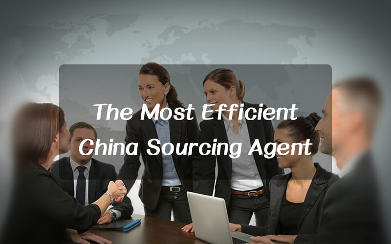 The Most Efficient China Sourcing Agent, China Buying Agent