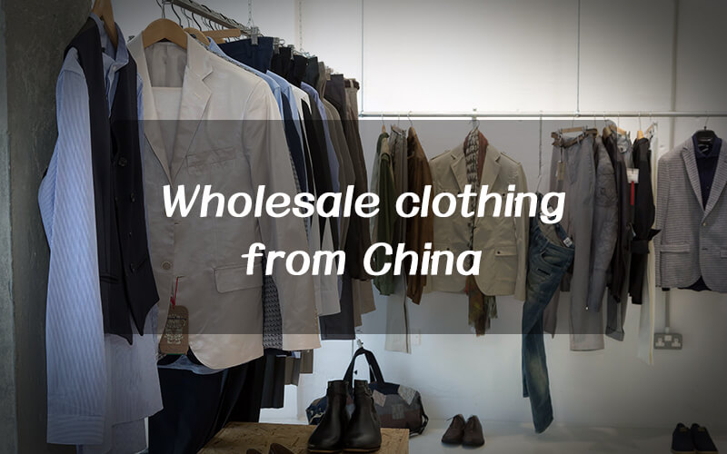 Doing China wholesale clothing These you must know